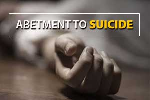 What is Abetment? What is Suicide? and What is Abetment of Suicide?