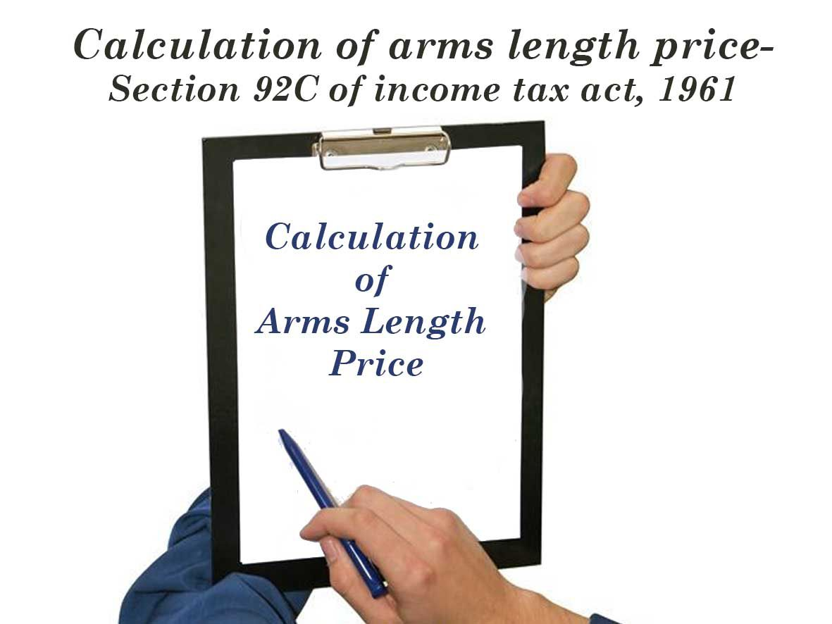 CALCULATION OF ARM'S LENGTH PRICE-SECTION 92C OF INCOME TAX ACT, 1961.