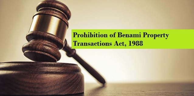 The Prohibition of Benami Property Transactions Act, 1988.
