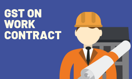 Work Contract and GST.