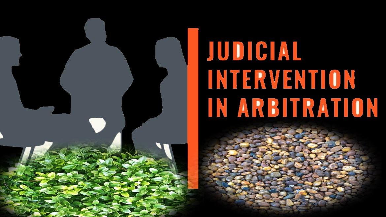 JUDICIAL INTERVENTION UNDER ARBITRATION PROCEEDINGS.
