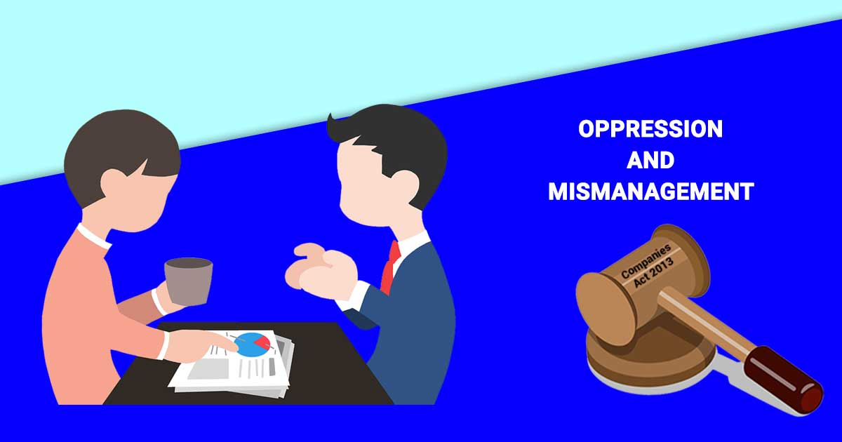 OPPRESSION & MISMANAGEMENT CASES UNDER THE COMPANIES ACT, 2013.